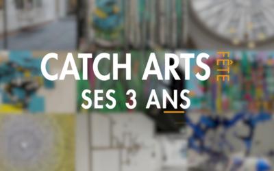 CATCH ARTS fête ses 3 ans !